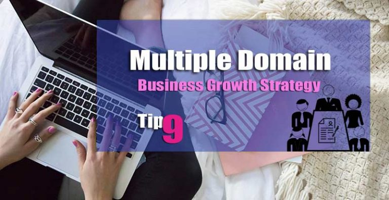 9 Secrets: How Multiple Domain Registration Helps to Business 2018